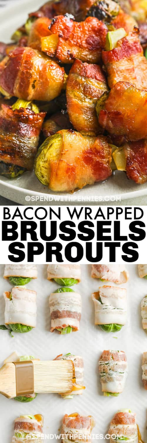 brushing sauce over Bacon Wrapped Brussels Sprouts and plated dish with a title