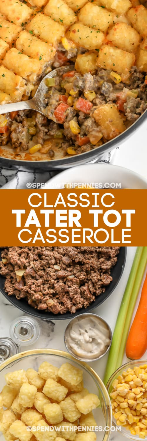 Ingredients assembled, and finished tater tot casserole with text