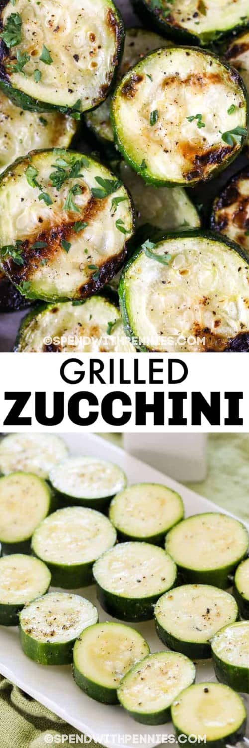 Grilled Zucchini before and after cooking with a title