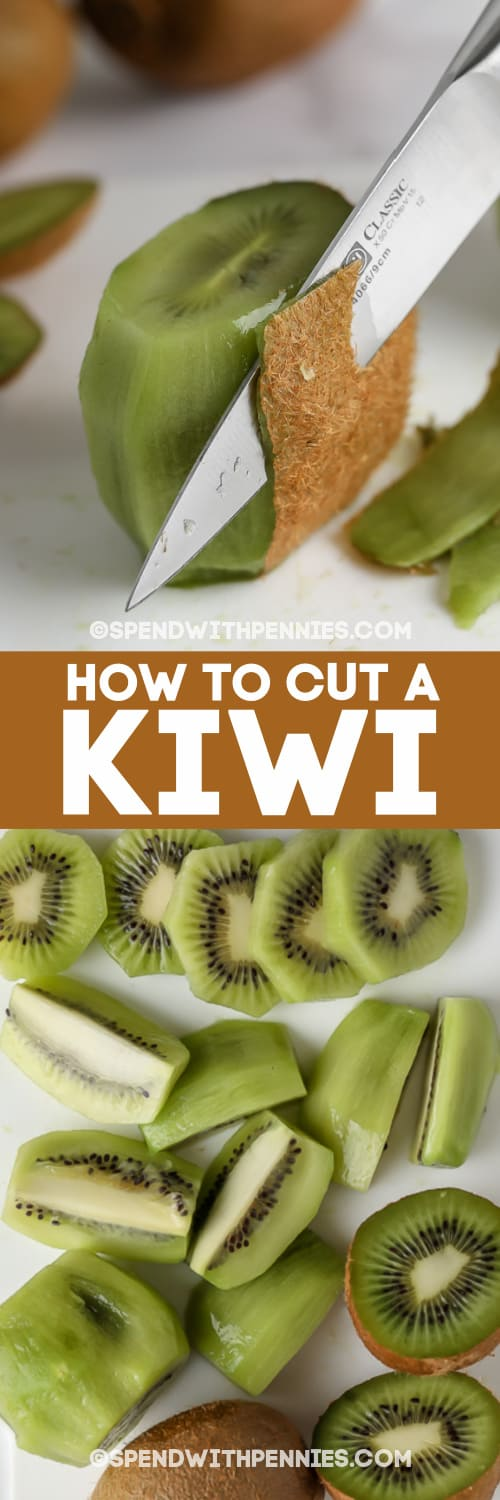 cutting skin off of a kiwi with a knife and chopped kiwis with text