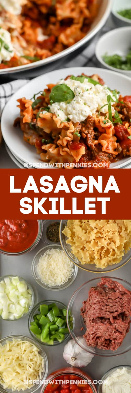 ingredients assembled to make lasagna skillet and finished lasagna skillet with text
