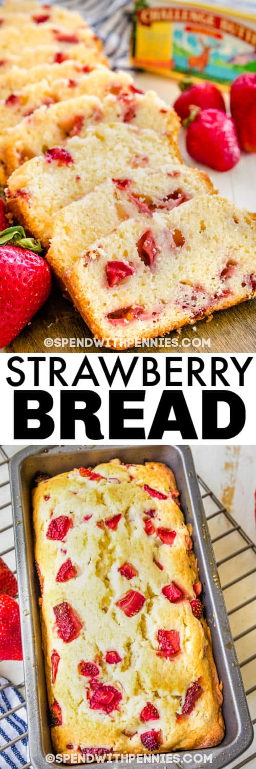 a loaf of Strawberry Bread and slices of Strawberry Bread with a title