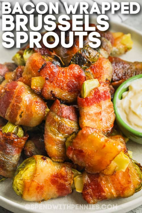 plated Bacon Wrapped Brussels Sprouts with a title