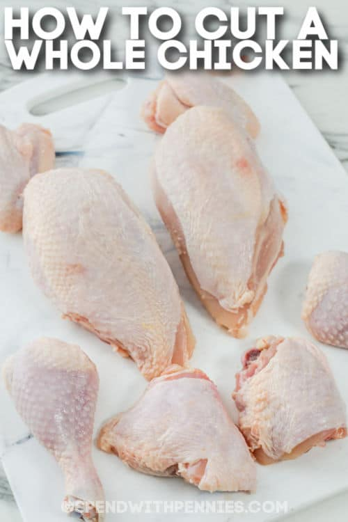 cut up pieces of chicken in a cutting board to show How to Cut a Whole Chicken with writing