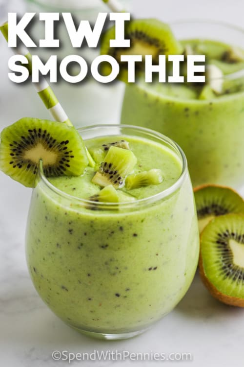 Kiwi Smoothie in a glass garnished with kiwi slices with text