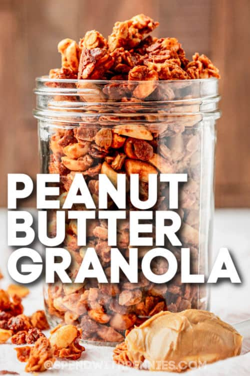 cup filled of Peanut Butter Granola with writing