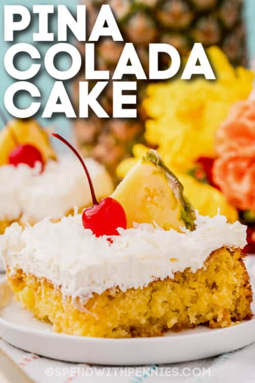 Pina Colada Cake on a plate with writing