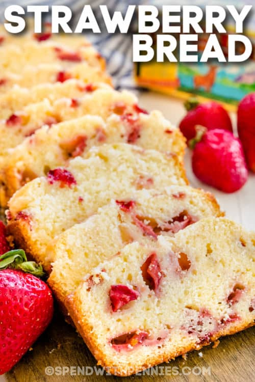 slices of Strawberry Bread with a title