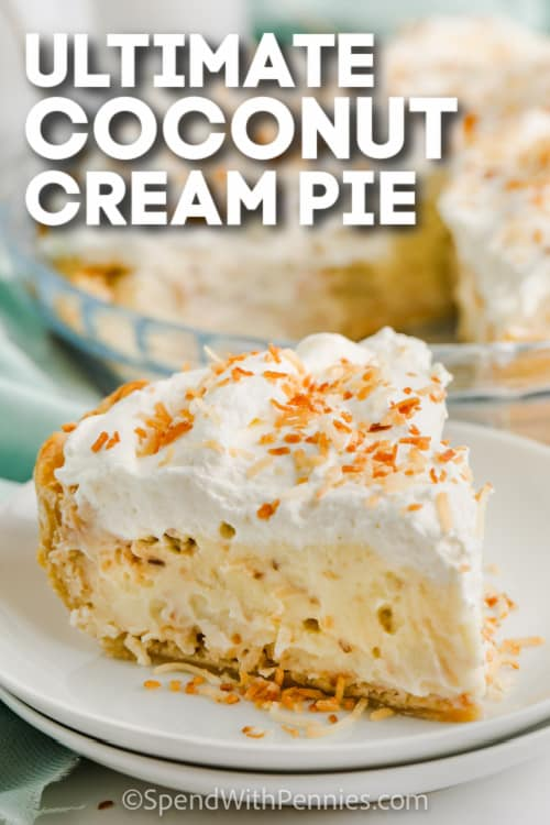 piece of Ultimate Coconut Cream Pie on a plate with text