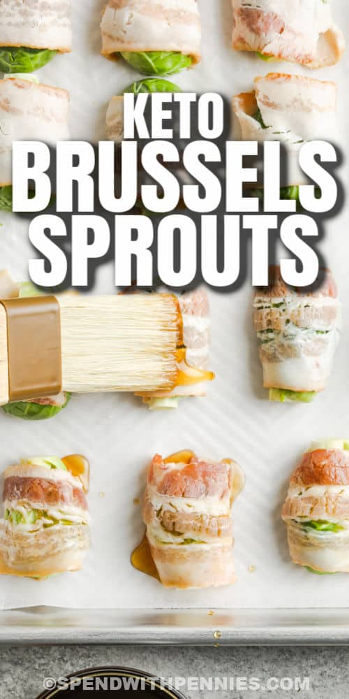 brushing sauce over Bacon Wrapped Brussels Sprouts with writing