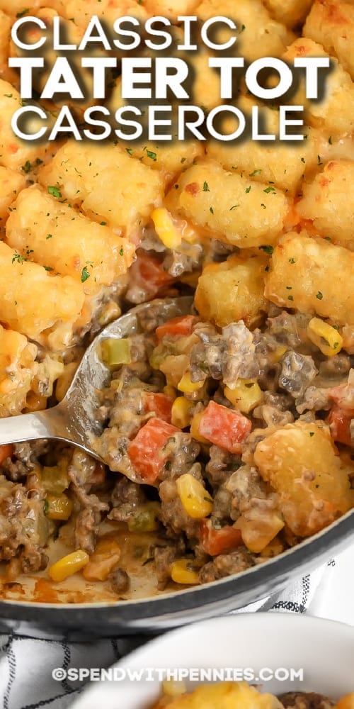 serving spoon scooping classic tater tot casserole with text