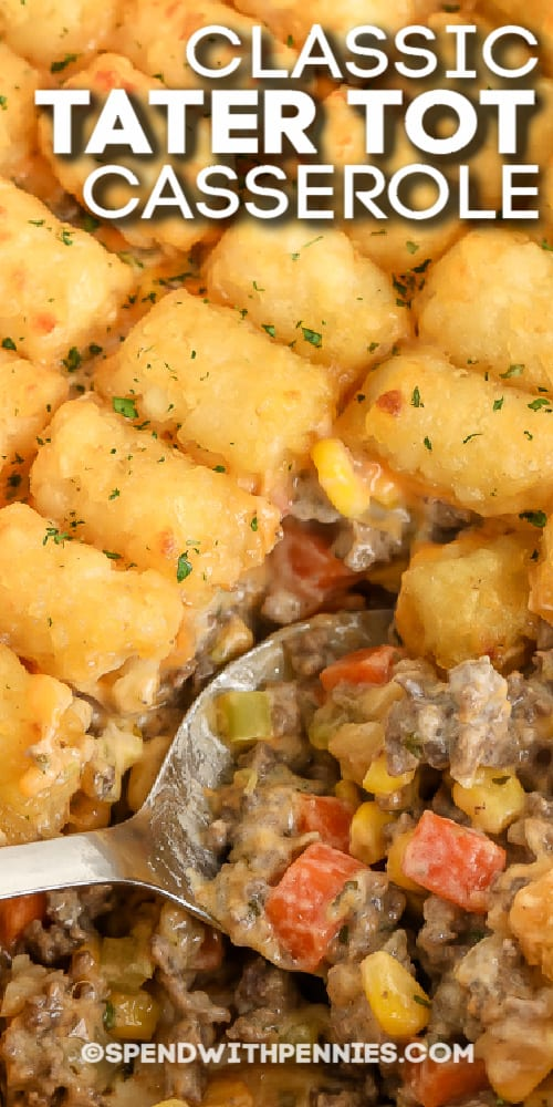 close up of classic tater tot casserole with text