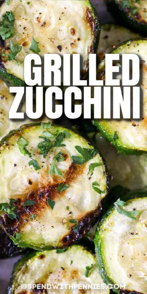 close up of Grilled Zucchini with writing