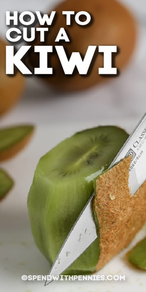 cutting a kiwi with a knife with text