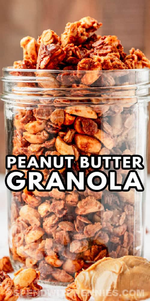 close up of Peanut Butter Granola in a jar with a title