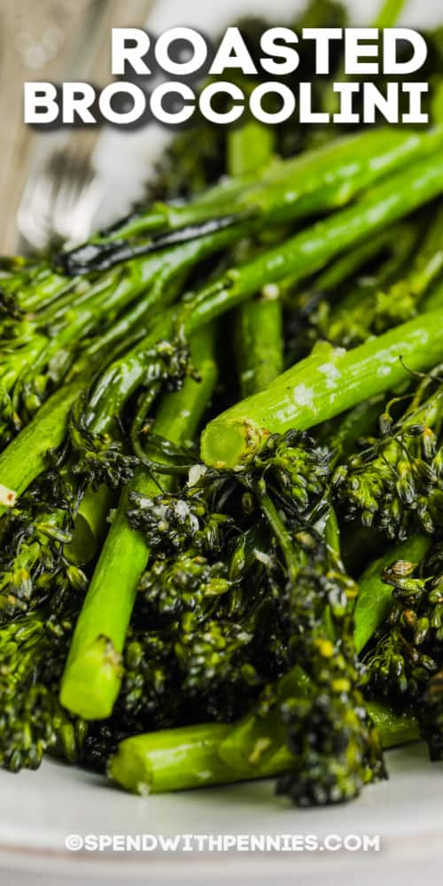 close up of roasted broccolini with text