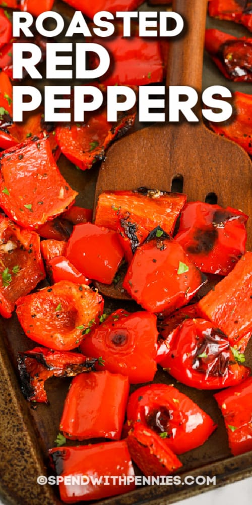 Roasted Red Peppers cooked on a baking sheet with text