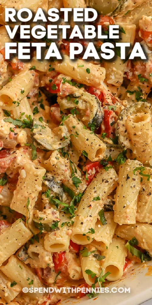 roasted vegetable feta pasta with text