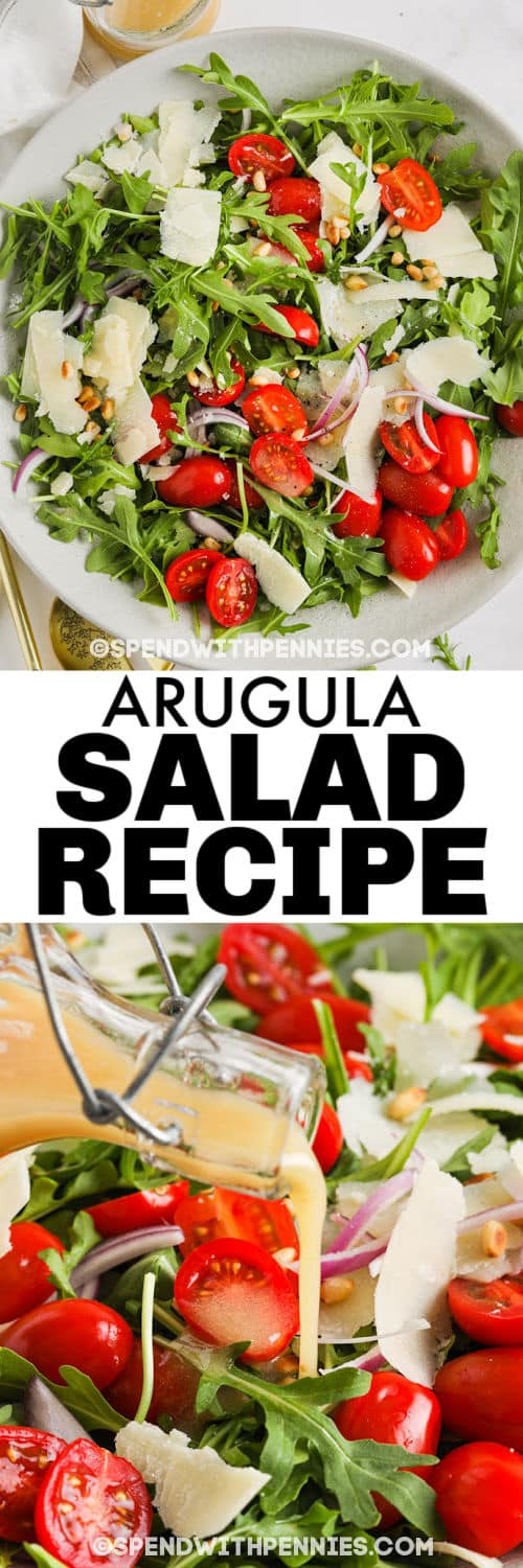 pouring dressing over Easy Arugula Salad and full plated dish with a title