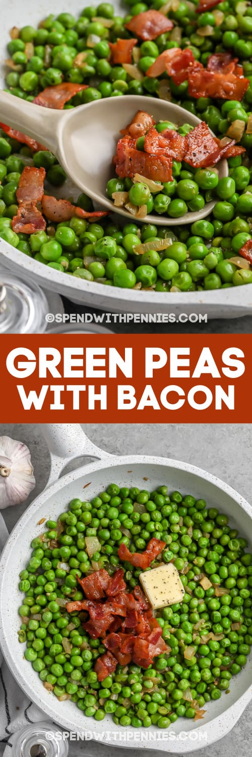 spoon scooping Green Peas with Bacon and Green Peas with Bacon in a pot with text