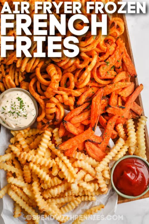 Air Fryer Frozen French Fries with dip and writing