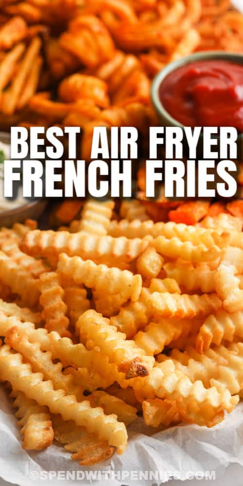 close up of Air Fryer Frozen French Fries after cooking with a title