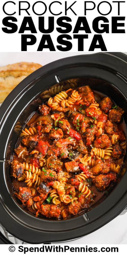 top view of Crock Pot Sausage Pasta with a title