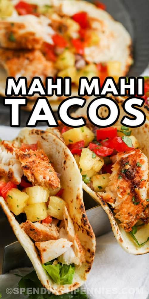 close up of Mahi Mahi Tacos with a title