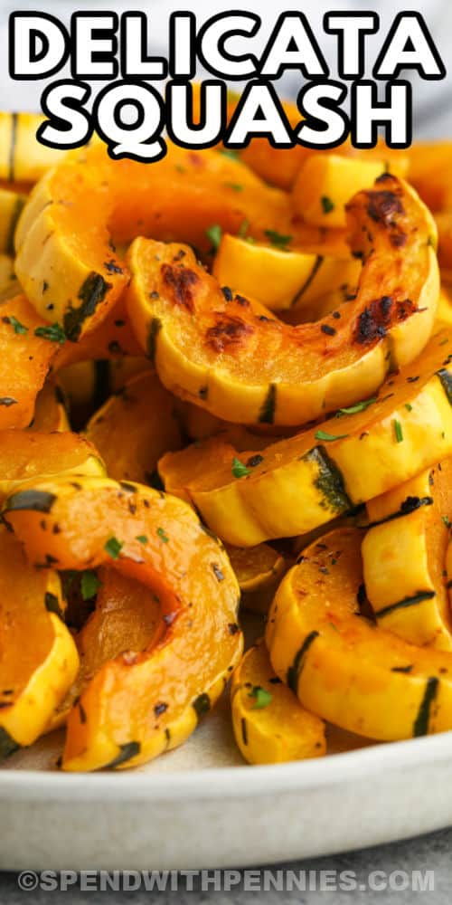 close up of Roasted Delicata Squash with a title