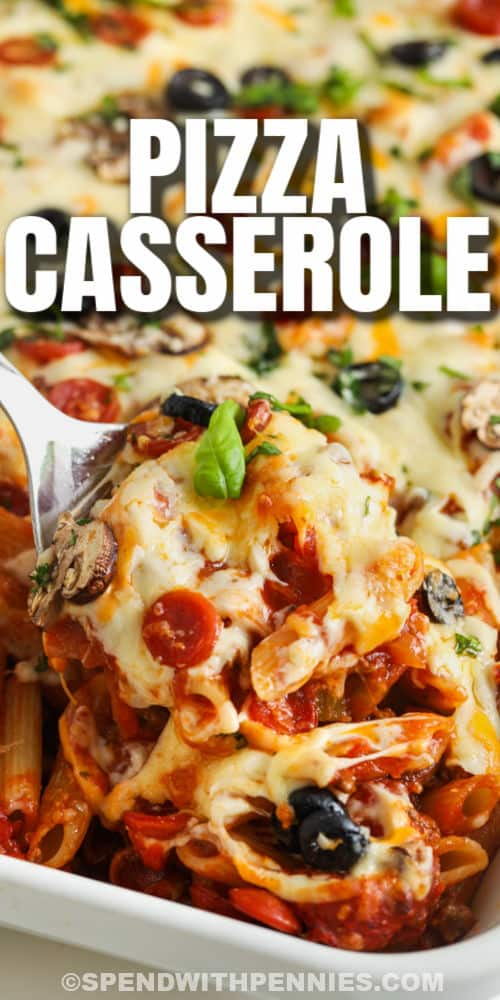 Supreme Pizza Casserole in the dish with a spoon and a title