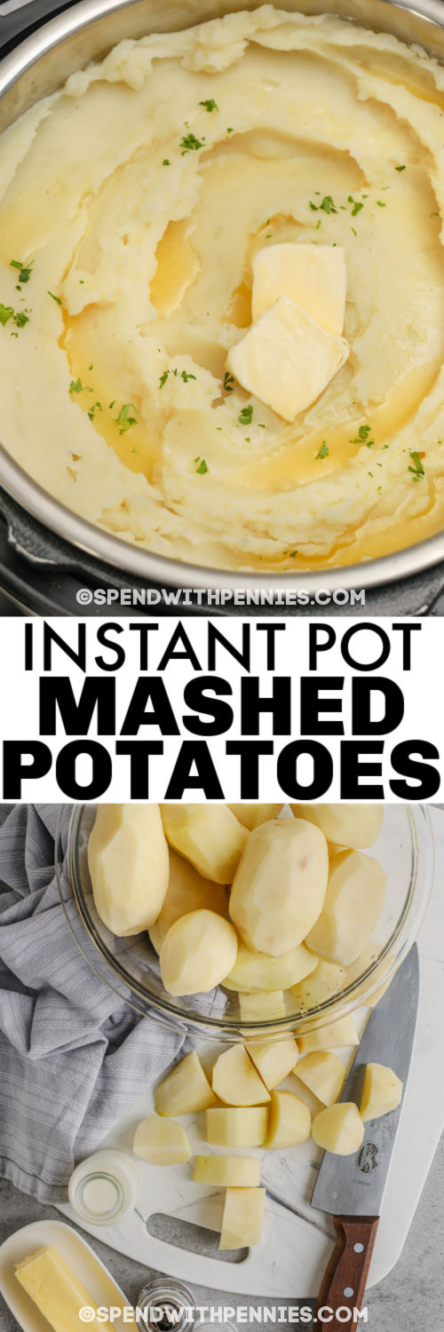 ingredients to make Instant Pot Mashed Potatoes with cooked dish and a title