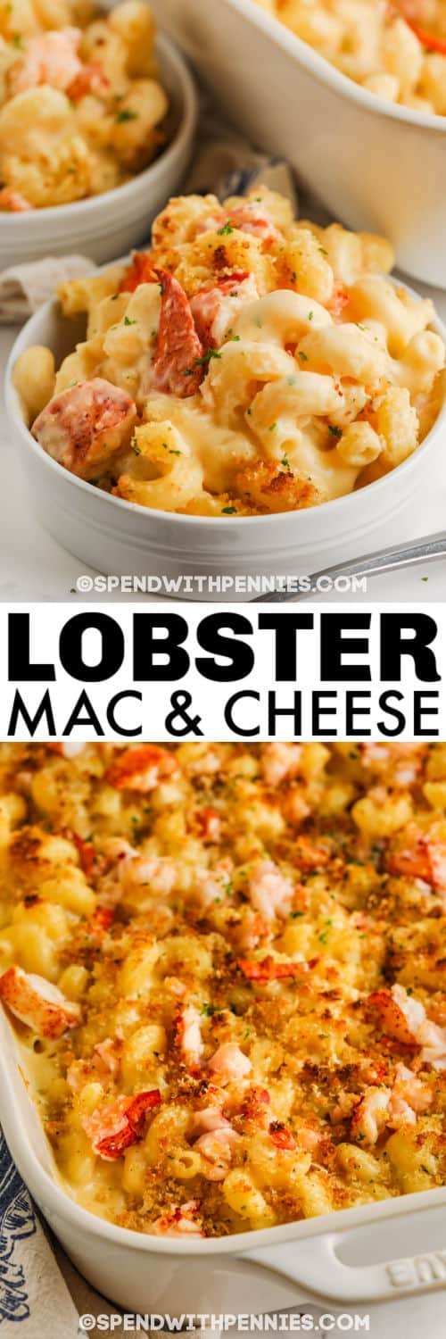Lobster Mac and Cheese in the casserole dish and plated with a title