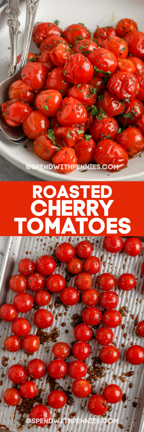 Roasted Cherry Tomatoes in a bowl and uncooked cherry tomatoes on a pan with text