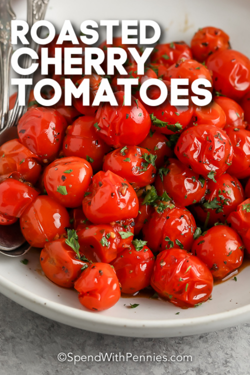 Roasted Cherry Tomatoes on a plate with text