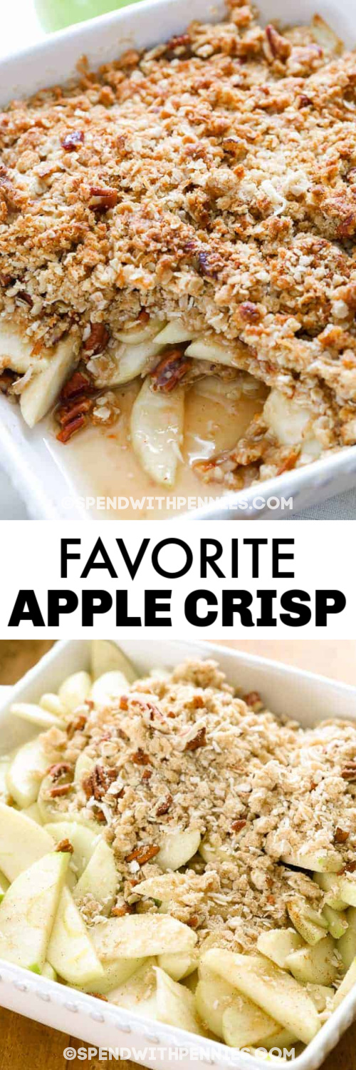 Top image - apple crisp with a scoop missing. Bottom image - Apple crisp ingredients in a baking dish with text