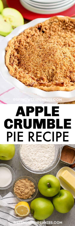 Top image - apple crumble pie. Bottom image - apple crumble pie ingredients