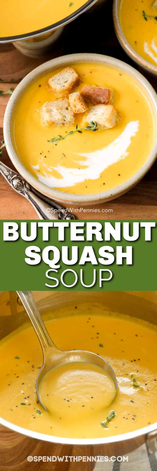 Top image - a bowl of butternut squash soup. Bottom image - butternut squash soup being ladled out of a pot with writing